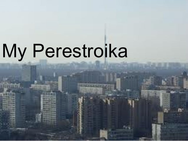 My Perestroika