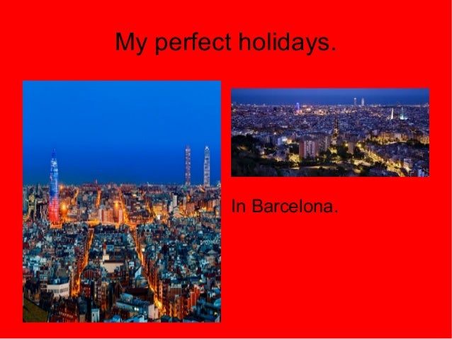 my perfect holiday What makes a perfect holiday when a recent survey asked travellers about their best-ever trips, the answers were fascinating, as our selection here reveals.