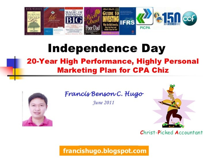 PICPA<br />Independence Day<br />20-Year High Performance, Highly Personal Marketing Plan for CPA Chiz<br />Francis Benson...