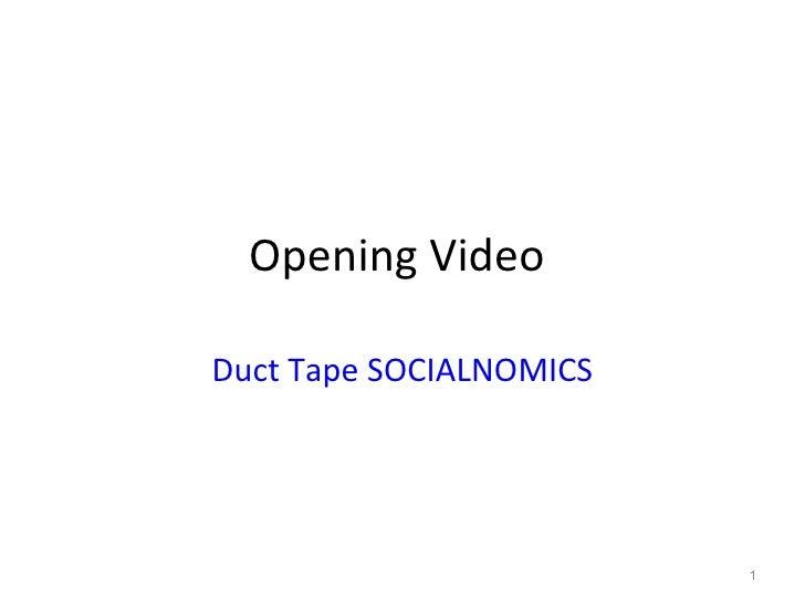 Opening VideoDuct Tape SOCIALNOMICS                         1
