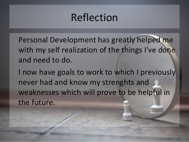 personal reflection on the self Critical self-reflection and personal goal statement, letters to self or others what the what strategies for critical self-reflection and assessment.