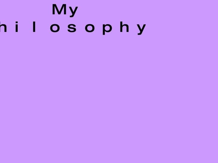 My Philosophy12t