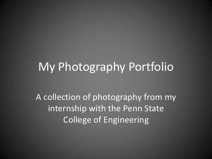My Photography PortfolioA collection of photography from my   internship with the Penn State       College of Engineering