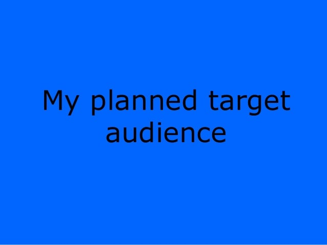My planned target audience