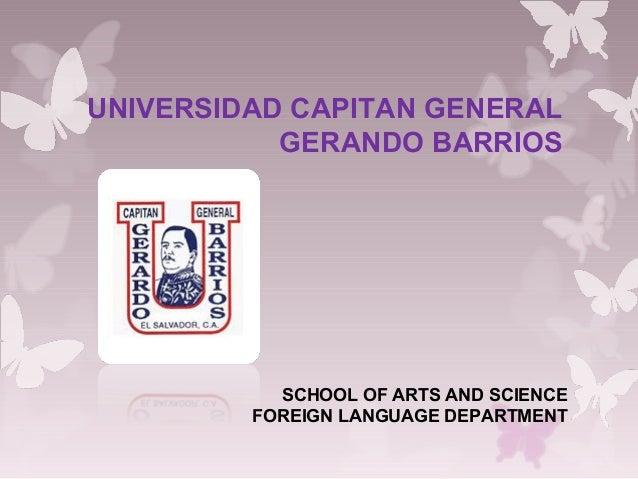 UNIVERSIDAD CAPITAN GENERAL GERANDO BARRIOS  SCHOOL OF ARTS AND SCIENCE FOREIGN LANGUAGE DEPARTMENT