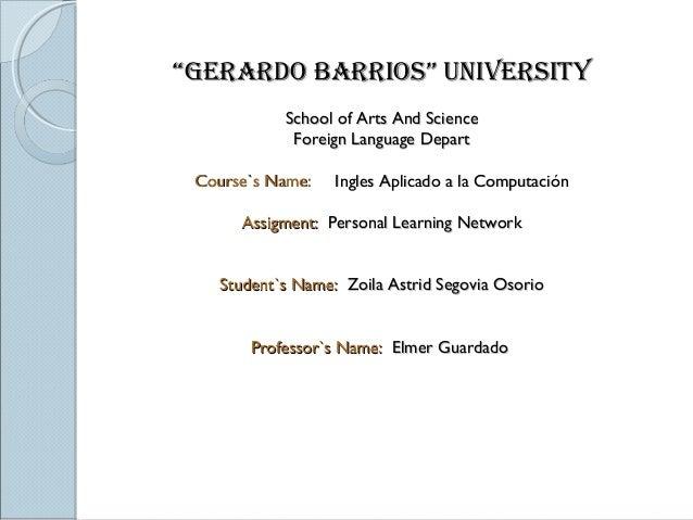 """GERARDO BARRIOS"" UNIVERSITY School of Arts And Science Foreign Language Depart Course`s Name:  Ingles Aplicado a la Compu..."