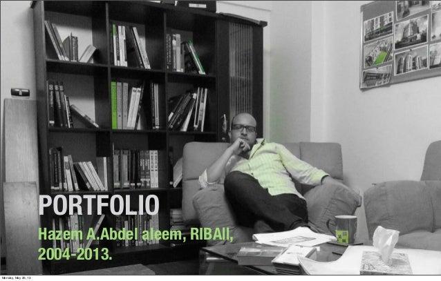 PORTFOLIOHazem A.Abdel aleem, RIBA||,2004-2013.Monday, May 20, 13