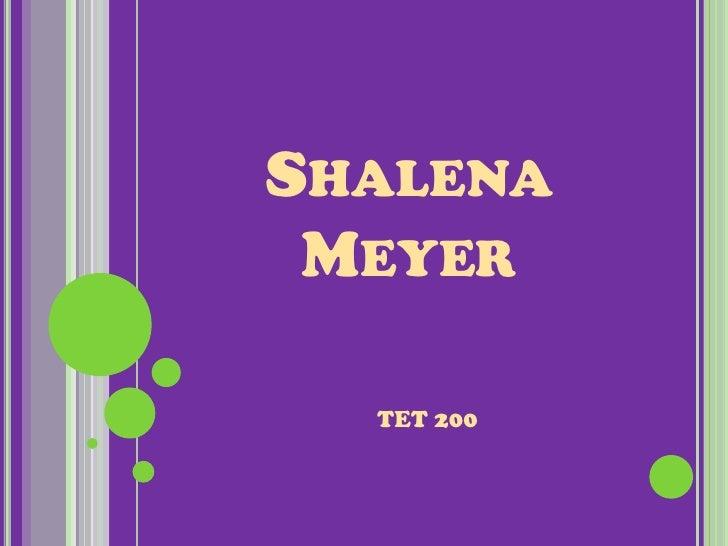 Shalena Meyer<br />TET 200<br />