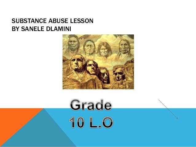 Sanele Dlamini Drug abuse lesson Grade 10 L.O
