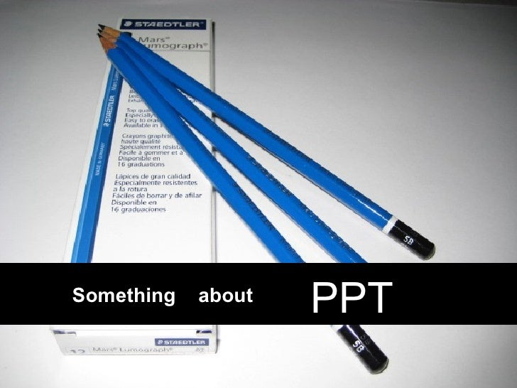Something  about PPT