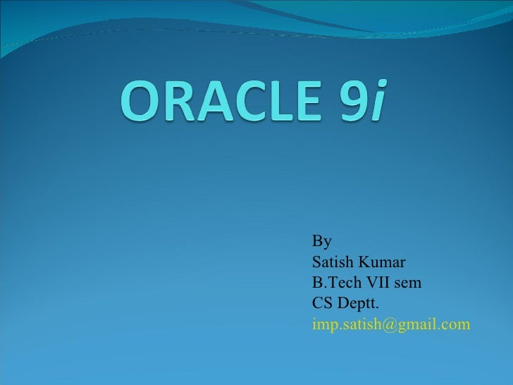 By Satish Kumar B.Tech VII sem CS Deptt.  [email_address]