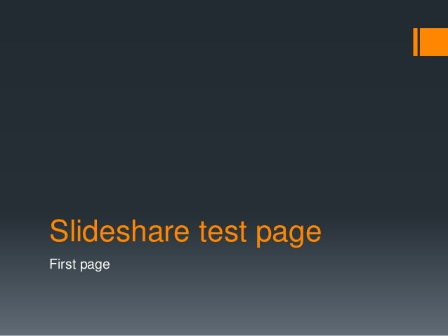 Slideshare test page First page