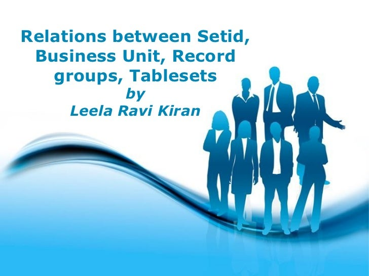 Relations between Setid, Business Unit, Record groups, Tablesets by Leela Ravi Kiran