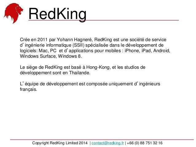 Crée en 2011 par Yohann Hagneré, RedKing est une société de service d'ingénierie informatique (SSII) spécialisée dans le d...