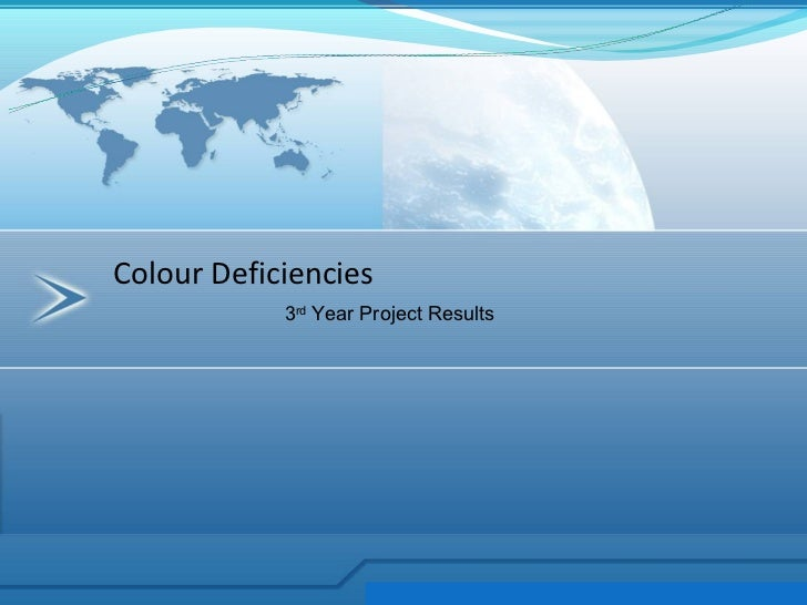 Colour Deficiencies            3rd Year Project Results
