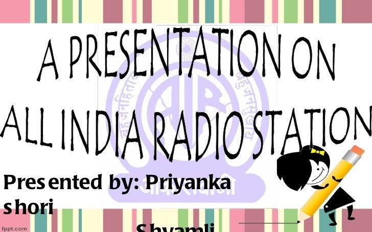 Presented by: Priyanka shori Shyamli mishra