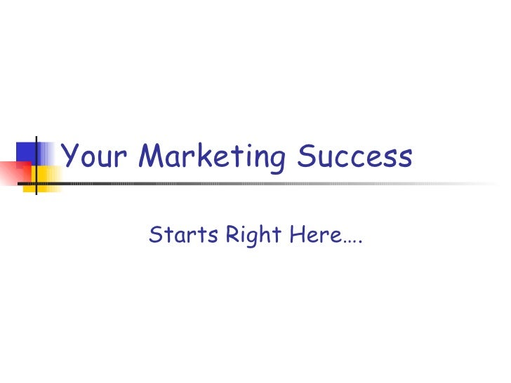 Your Marketing Success Starts Right Here….