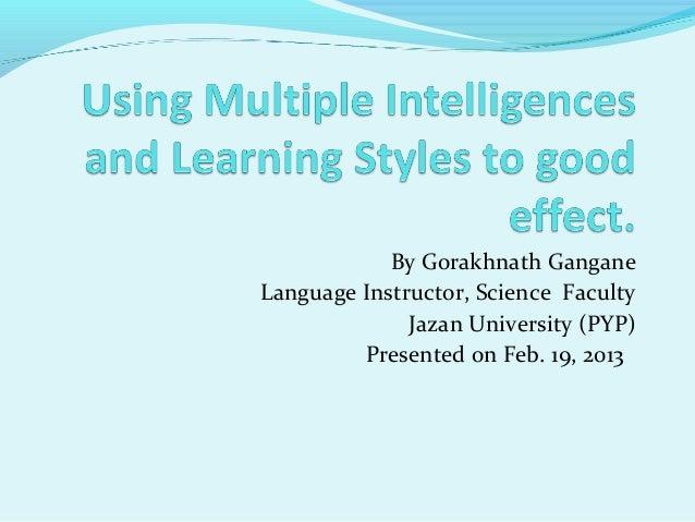 By Gorakhnath GanganeLanguage Instructor, Science Faculty              Jazan University (PYP)         Presented on Feb. 19...