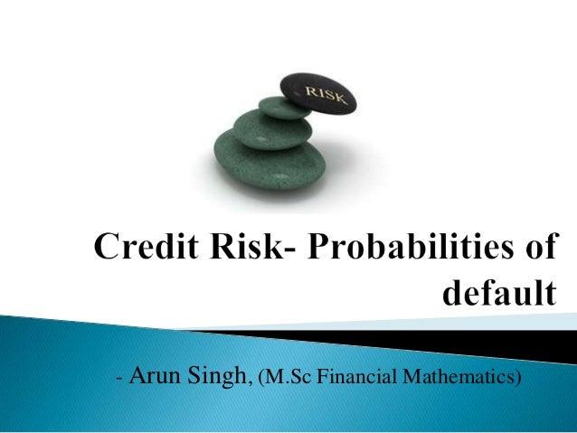- Arun Singh, (M.Sc Financial Mathematics)