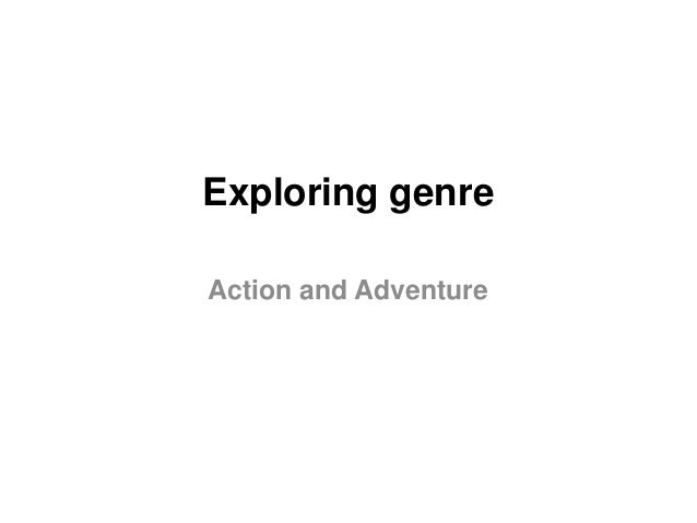 Exploring genre Action and Adventure