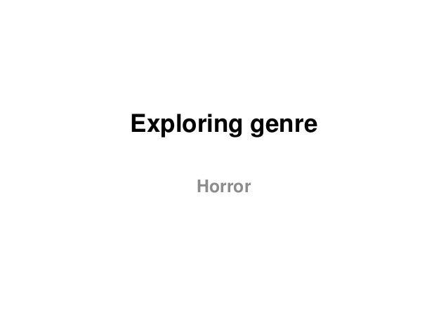 Exploring genre Horror