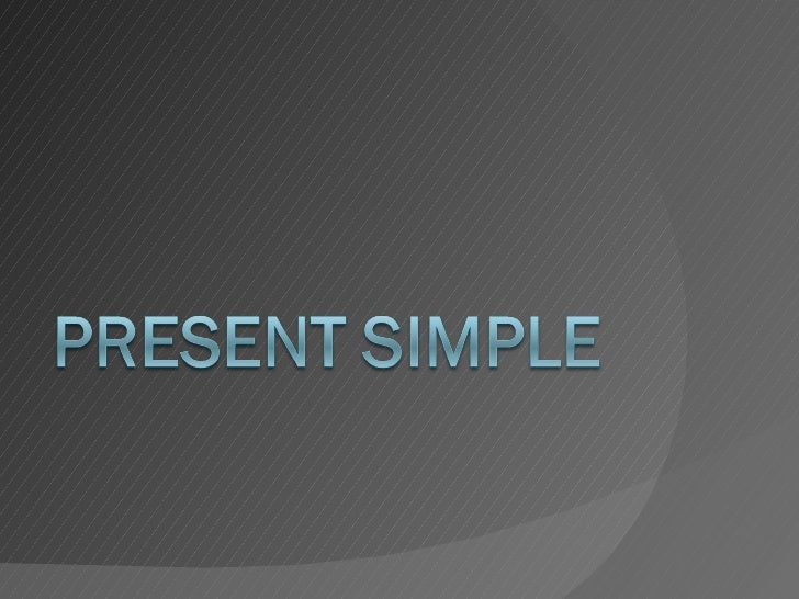 My present simple