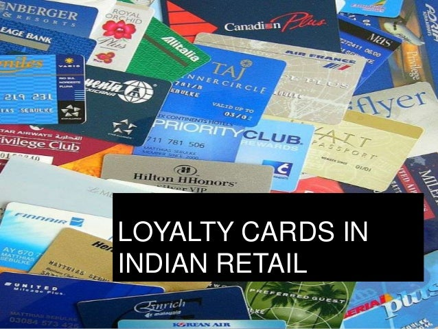 LOYALTY CARDS ININDIAN RETAIL