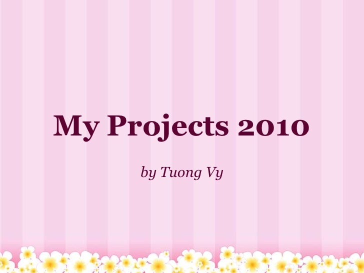 My projects 2010