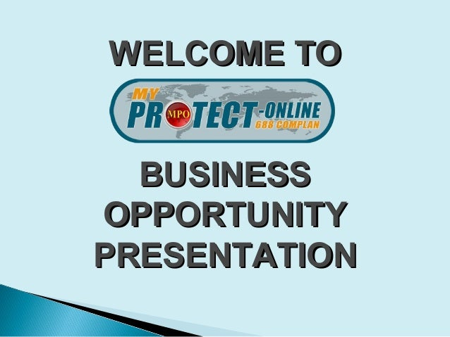 WELCOME TOWELCOME TO BUSINESSBUSINESS OPPORTUNITYOPPORTUNITY PRESENTATIONPRESENTATION
