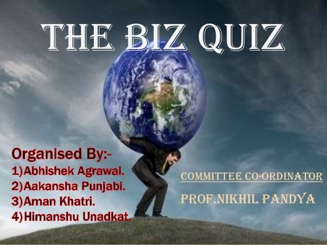 The Biz QuizCommittee Co-OrdinatorProf.Nikhil Pandya