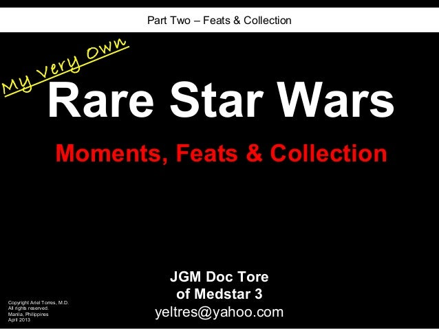 Part Two – Feats & Collection                               O wn              V eryMy                 Rare Star Wars      ...