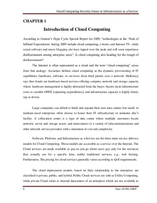 Cloud Computing Security Issues in Infrastructure as a Service 1 Dept. Of ISE, SJBIT CHAPTER 1 Introduction of Cloud Compu...