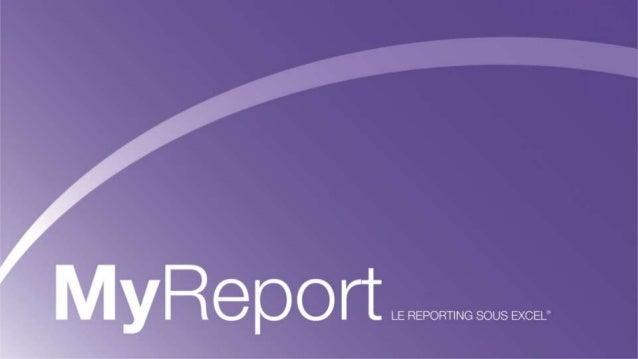 Sommaire             Report One en bref             MyReport             DémonstrationSeptembre 2012 - MyReport, Le rep...