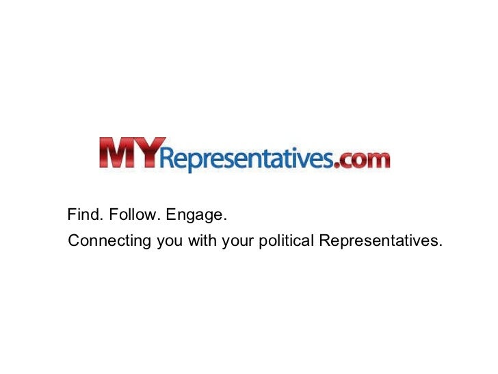 Find. Follow. Engage. Connecting you with your political Representatives.