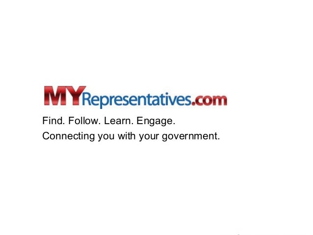 Find. Follow. Learn. Engage.Connecting you with your government.