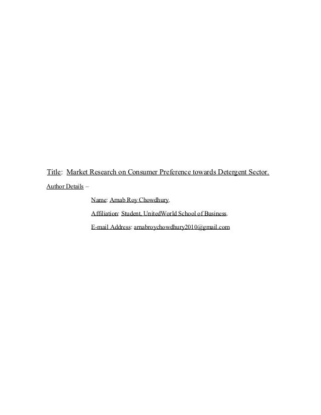 Title: Market Research on Consumer Preference towards Detergent Sector.Author Details –                   Name: Arnab Roy ...