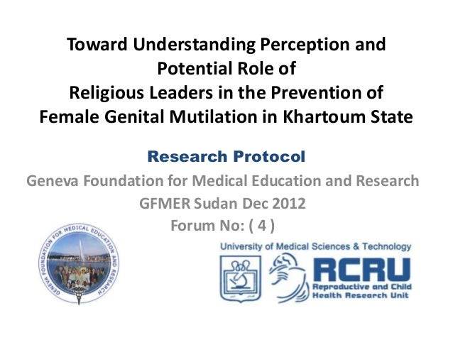 Toward Understanding Perception and               Potential Role of    Religious Leaders in the Prevention of Female Genit...