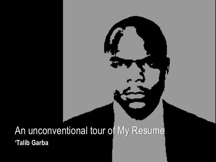 An unconventional tour of My Resume'Talib Garba