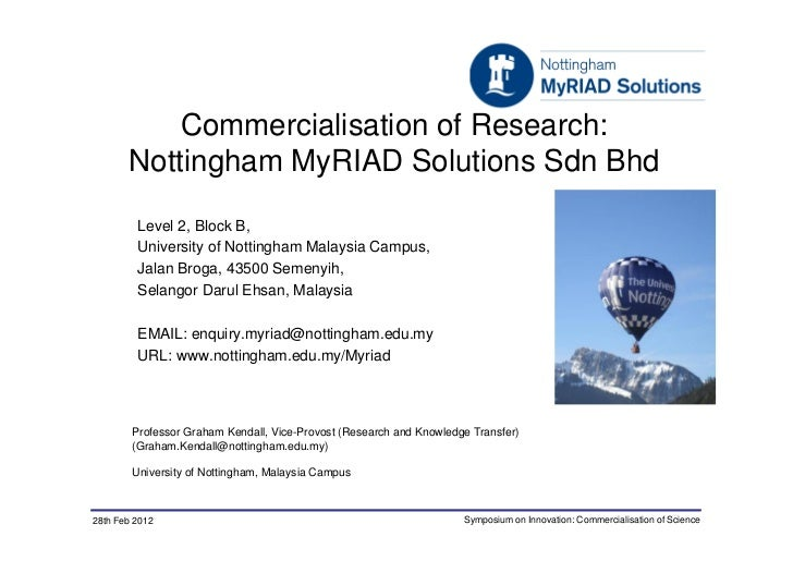 Commercialisation of Research:       Nottingham MyRIAD Solutions Sdn Bhd         Level 2, Block B,         University of N...