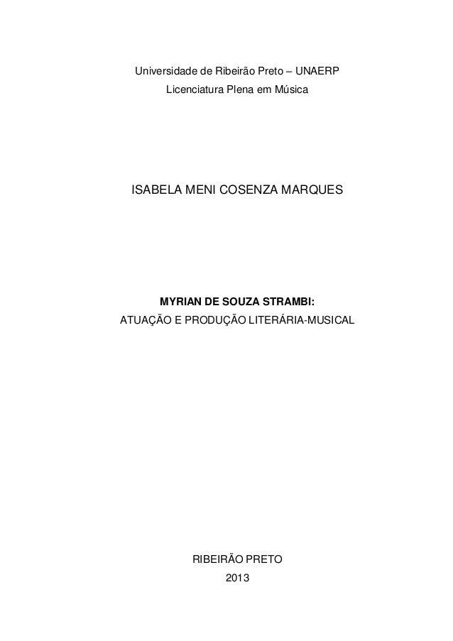Universidade de Ribeirão Preto – UNAERP Licenciatura Plena em Música ISABELA MENI COSENZA MARQUES MYRIAN DE SOUZA STRAMBI:...