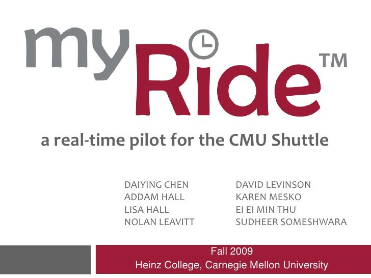 myRide: A Real-Time Information System for the Carnegie Mellon University Shuttle