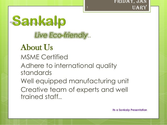 Friday, Jan                    1              uary                                11, 2013About UsMSME CertifiedAdhere to ...