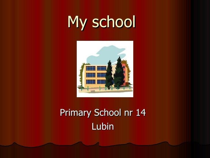 My school Primary School nr 14 Lubin