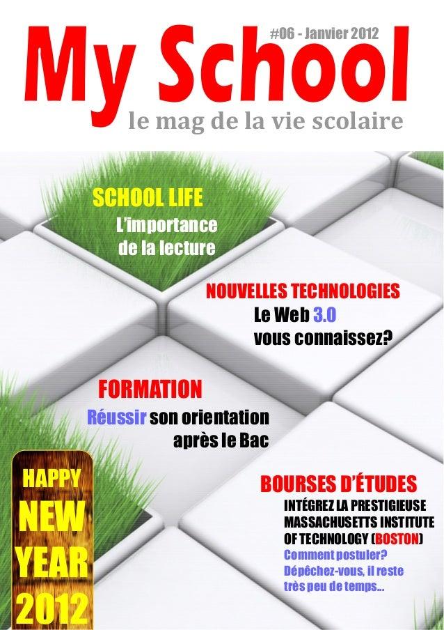 #06 - Janvier 2012L'importancede la lectureSCHOOL LIFENOUVELLES TECHNOLOGIESLe Web 3.0vous connaissez?INTÉGREZ LA PRESTIGI...