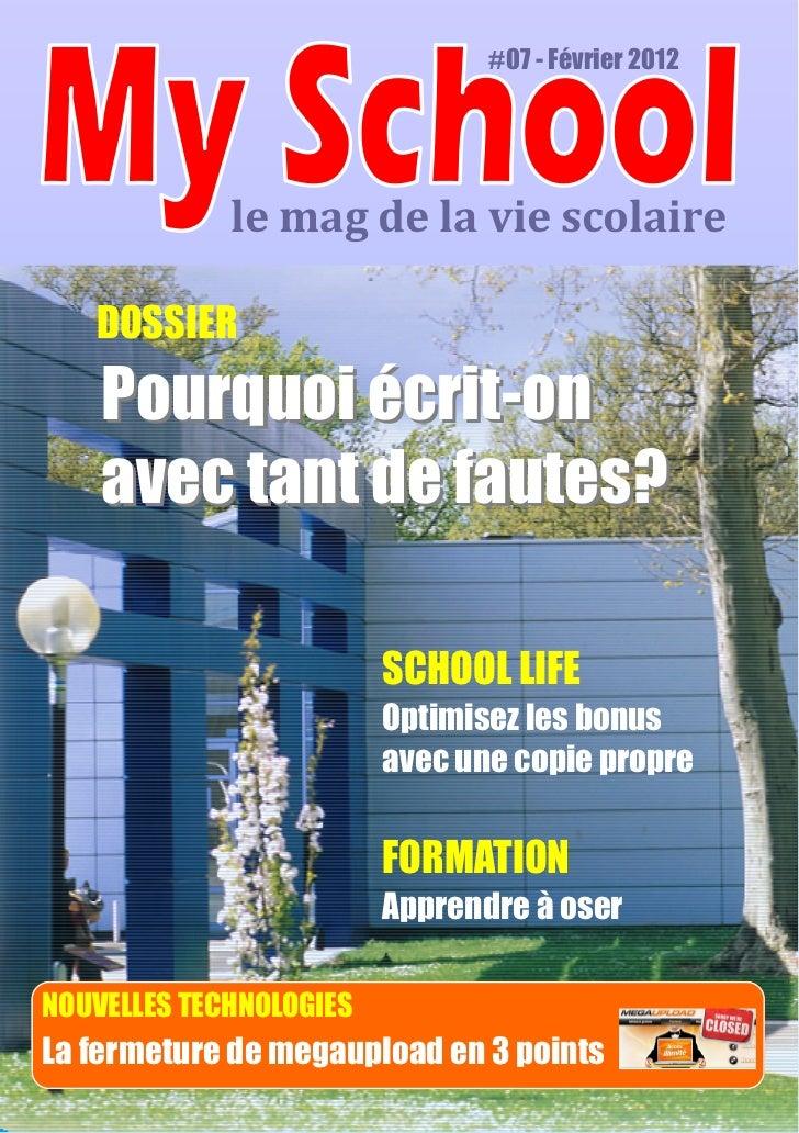 #07 - Février 2012             le mag de la vie scolaire   DOSSIER    Pourquoi écrit-on    avec tant de fautes?           ...