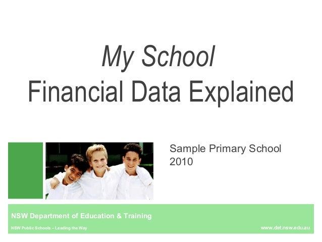 NSW Department of Education & Training NSW Public Schools – Leading the Way www.det.nsw.edu.au My School Financial Data Ex...