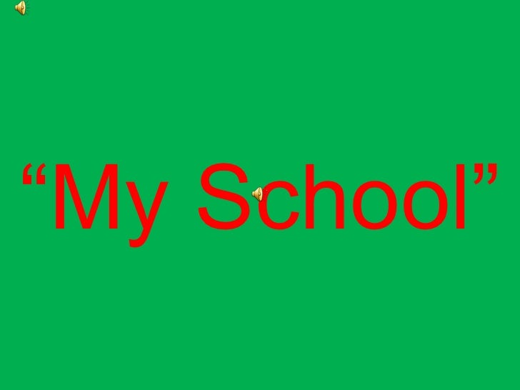 """My School"""