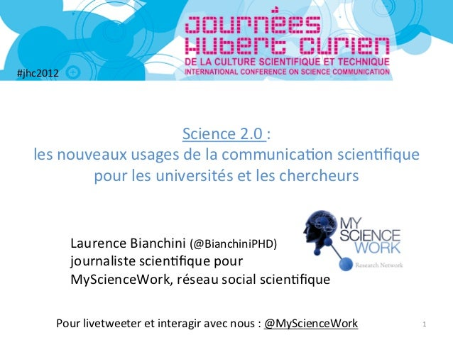 #jhc2012                                   Science 2.0 :      les nouveaux usages de la communica5on ...