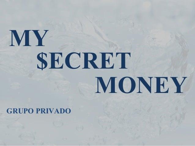 MY MONEY $ECRET GRUPO PRIVADO
