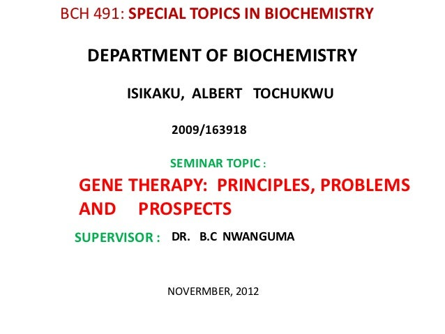 BCH 491: SPECIAL TOPICS IN BIOCHEMISTRY   DEPARTMENT OF BIOCHEMISTRY        ISIKAKU, ALBERT TOCHUKWU             2009/1639...